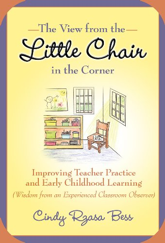 9780807750407: The View from the Little Chair in the Corner: Improving Teacher Practice and Early Childhood Learning (Wisdom from an Experienced Classroom Observer) (Early Childhood Education Series)