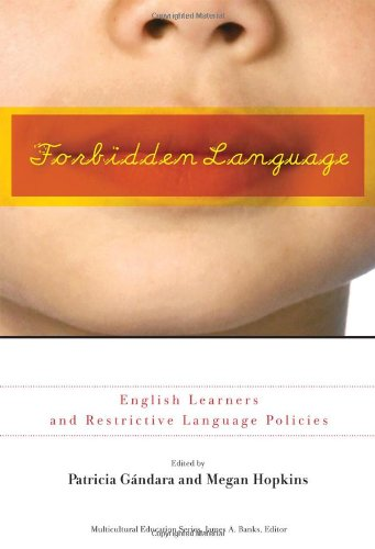 9780807750452: Forbidden Language: English Learners and Restrictive Language Policies (Multicultural Education) (Multicultural Education Series)