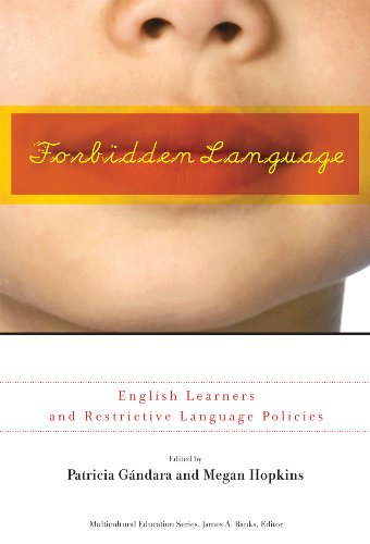 9780807750469: Forbidden Language: English Learners and Restrictive Language Policies (Multicultural Education)