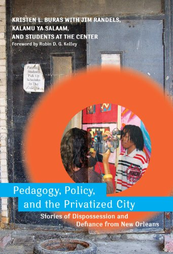 9780807750896: Pedagogy, Policy, and the Privatized City: Stories of Dispossession and Defiance from New Orleans