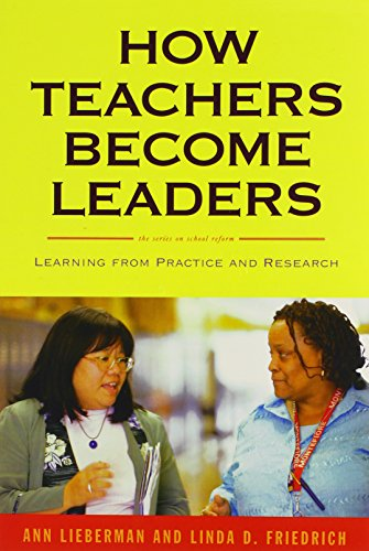 9780807751282: How Teachers Become Leaders: Learning from Practice and Research (Series on School Reform) (Series on School Reform (Paperback))