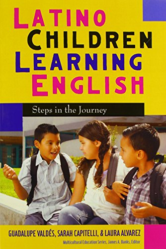 9780807751442: Latino Children Learning English: Steps in the Journey (Multicultural Education Series)