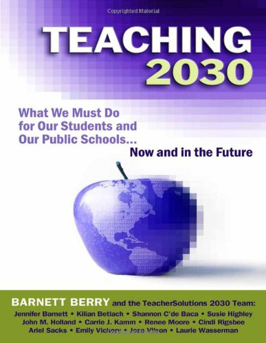 9780807751541: Teaching 2030: What We Must Do for Our Students and Our Public Schools--Now and in the Future