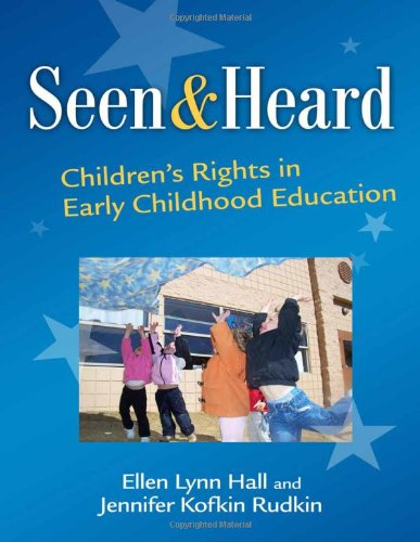9780807751602: Seen and Heard: Children's Rights in Early Childhood Education (Early Childhood Education Series)