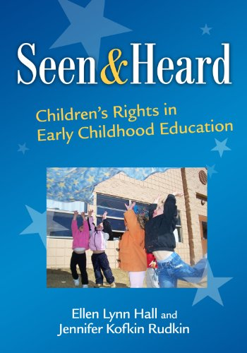 9780807751619: Seen and Heard: Children's Rights in Early Childhood Education (Early Childhood Education Series) (Early Childhood Education (Teacher's College Pr))