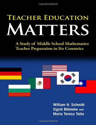 9780807751626: Teacher Education Matters: A Study of Middle School Mathematics Teacher Preparation in Six Countries (International Perspectives on Educational Reform)