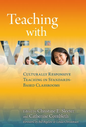 9780807751732: Teaching with Vision: Culturally Responsive Teaching in Standards-Based Classrooms