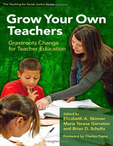 9780807751930: Grow Your Own Teachers: Grassroots Change for Teacher Education (The Teaching for Social Justice Series)