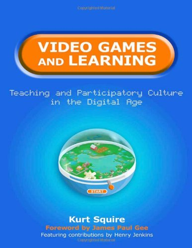 9780807751985: Video Games and Learning: Teaching and Participatory Culture in the Digital Age (Technology, Education--Connections)