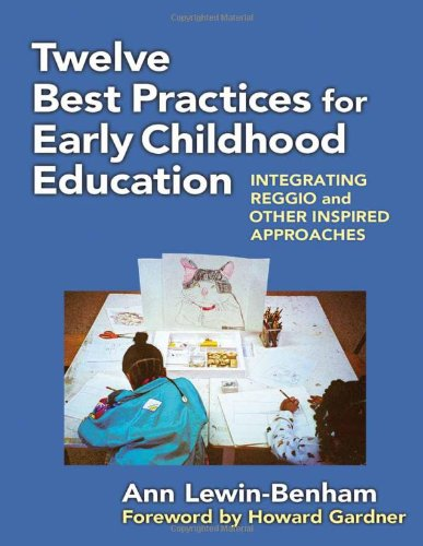 9780807752326: Twelve Best Practices for Early Childhood Education: Integrating Reggio and Other Inspired Approaches