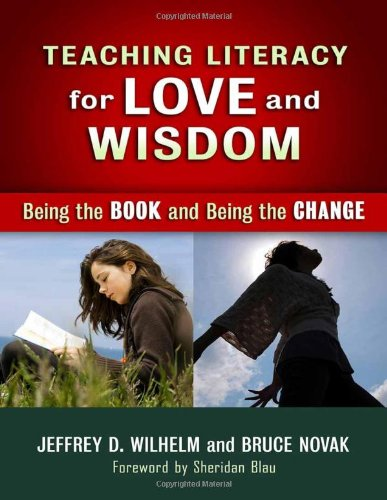 9780807752364: Teaching Literacy for Love and Wisdom: Being the Book and Being the Change (Language and Literacy Series)