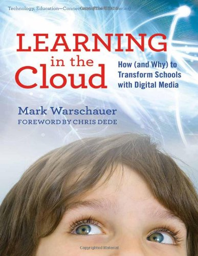 9780807752494: Learning in the Cloud: How (And Why) to Transform Schools With Digital Media