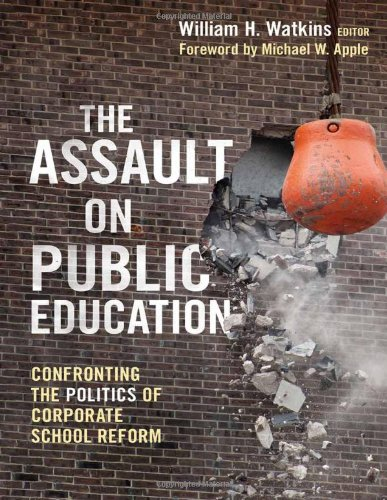 9780807752548: The Assault on Public Education: Confronting the Politics of Corporate School Reform (The Teaching for Social Justice Series)