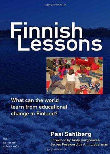 Finnish Lessons: What Can the World Learn: Sahlberg, Pasi