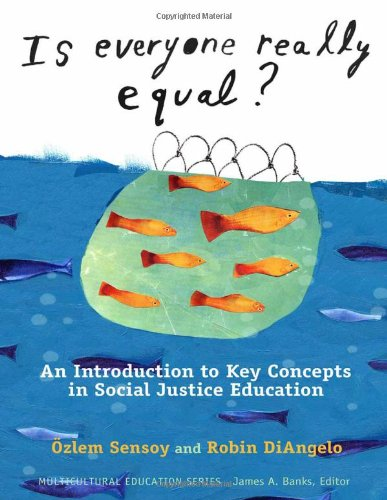 9780807752692: Is Everyone Really Equal? An Introduction to Key Concepts in Social Justice Education (Multicultural Education) (Multicultural Education Series)