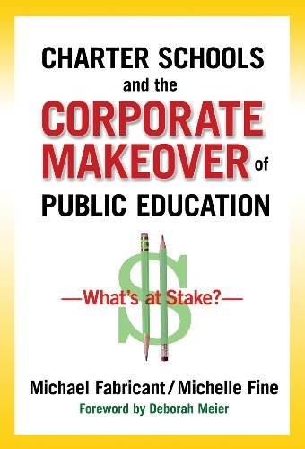 9780807752852: Charter Schools and the Corporate Makeover of Public Education: What's at Stake?