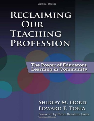 9780807752890: Reclaiming Our Teaching Profession: The Power of Educators Learning in Community