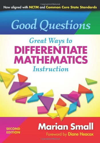9780807753132: Good Questions: Great Ways to Differentiate Mathematics Instruction, Second Edition (0)
