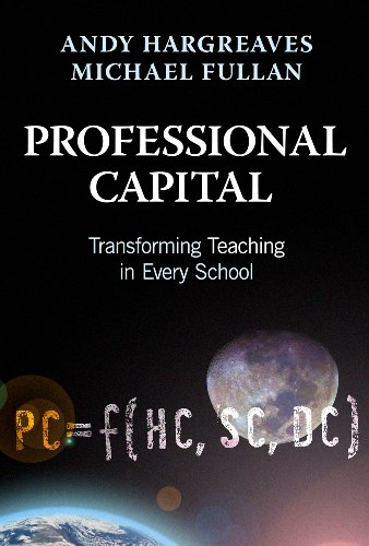 9780807753330: Professional Capital: Transforming Teaching in Every School