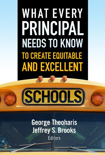 9780807753545: What Every Principal Needs to Know to Create Equitable and Excellent Schools