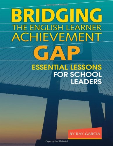 9780807753606: Bridging the English Learner Achievement Gap: Essential Lessons for School Leaders