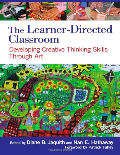 9780807753620: The Learner-Directed Classroom: Developing Creative Thinking Skills Through Art