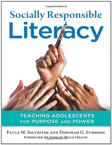 9780807753729: Socially Responsible Literacy: Teaching Adolescents for Purpose and Power (Language and Literacy Series)