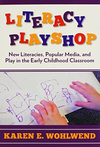 Literacy Playshop: New Literacies, Popular Media, And Play