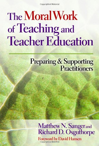 9780807754306: The Moral Work of Teaching and Teacher Education: Preparing and Supporting Practitioners