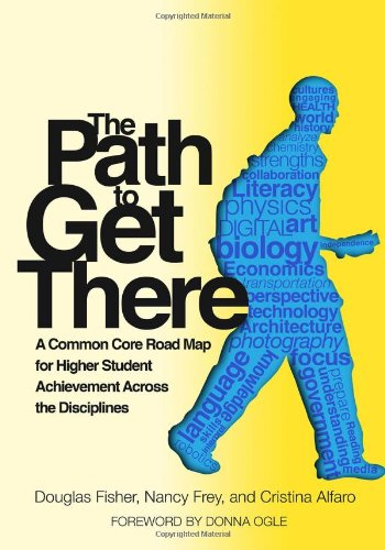 The Path to Get There: A Common: Fisher, Douglas; Frey,