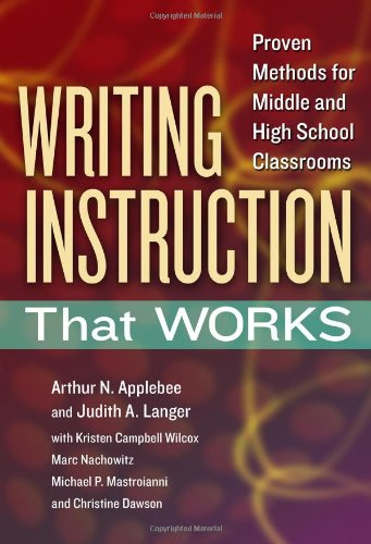 Writing Instruction That Works: Proven Methods for Middle and High School Classrooms (Language and Literacy Series) (0807754366) by Arthur N. Applebee; Judith A. Langer