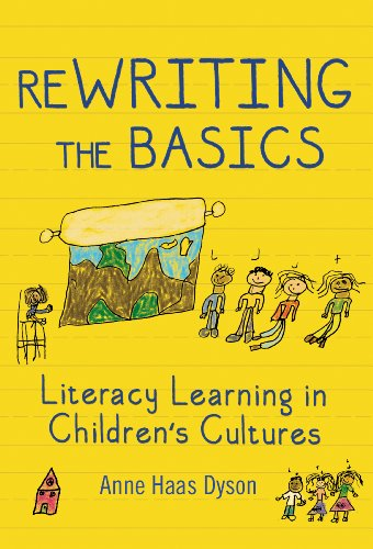 9780807754566: ReWRITING the Basics: Literacy Learning in Children's Cultures (Language and Literacy)