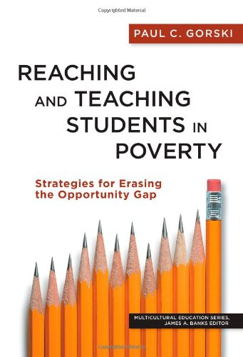 Reaching and Teaching Students in Poverty: Strategies for Erasing the Opportunity Gap: Gorski, Paul...