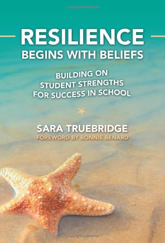 9780807754832: Resilience Begins with Beliefs: Building on Student Strengths for Success in School (0)