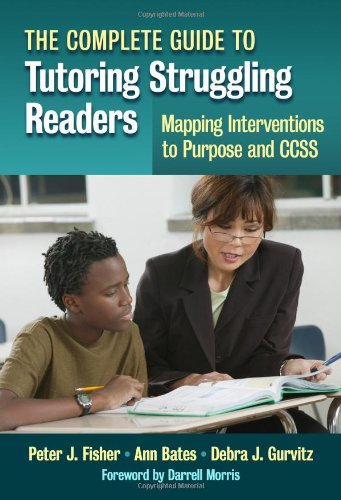 9780807754948: The Complete Guide to Tutoring Struggling Readers-Mapping Interventions to Purpose and CCSS