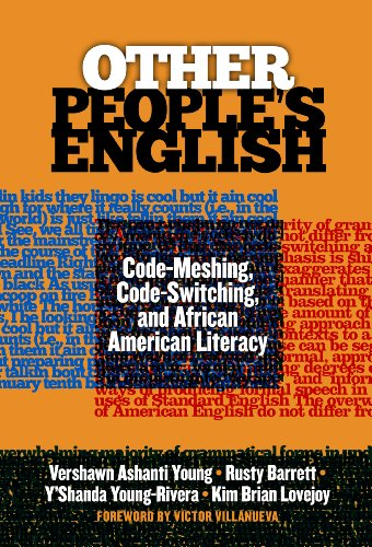 Other People's English: Code-Meshing, Code-Switching, and African: Vershawn Ashanti Young