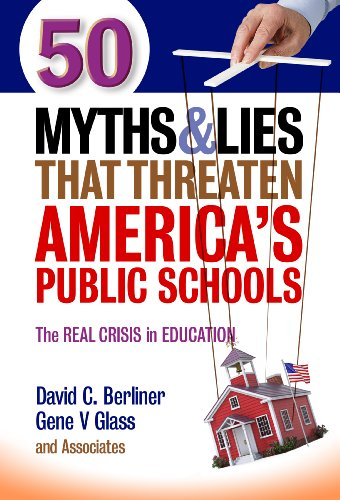 9780807755242: 50 Myths and Lies That Threaten America's Public Schools: The Real Crisis in Education
