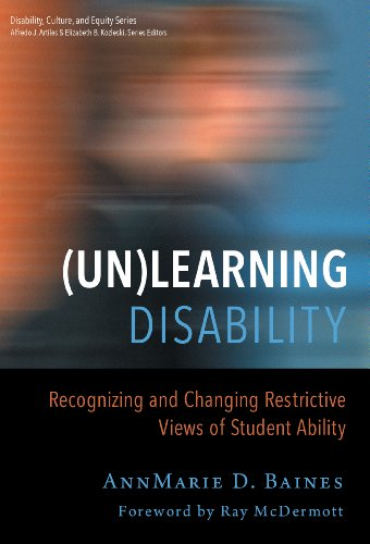 9780807755365: (Un)Learning Disability Recognizing and Changing Restrictive Views of Student Ability (Disability, Culture, and Equity)