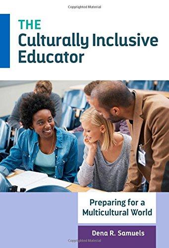 9780807755921: The Culturally Inclusive Educator: Preparing for a Multicultural World