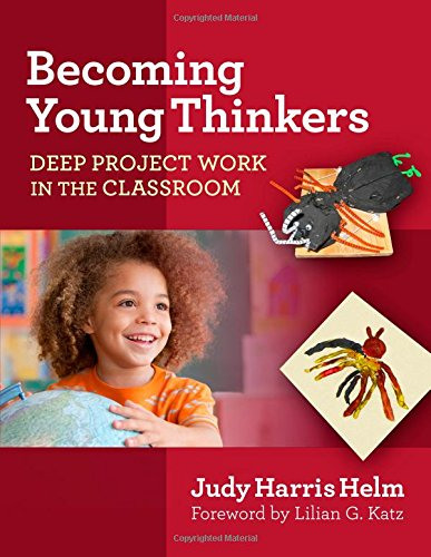 9780807755945: Becoming Young Thinkers: Deep Project Work in the Classroom (Early Childhood Education)
