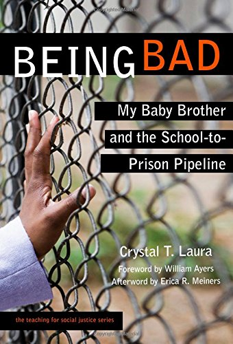 Being Bad: My Baby Brother and the School-to-Prison Pipeline )