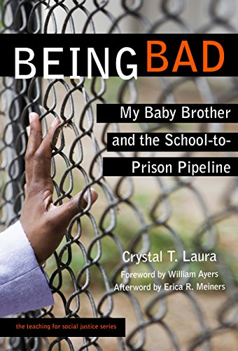 9780807755976: Being Bad: My Baby Brother and the School-to-Prison Pipeline (The Teaching for Social Justice Series)