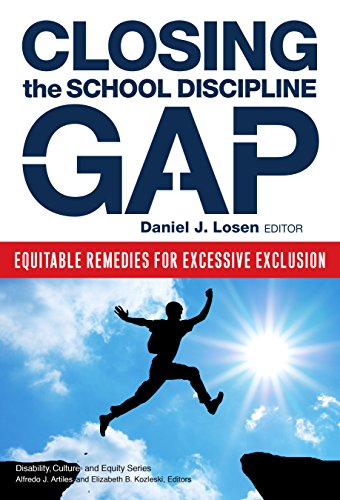 9780807756140: Closing the School Discipline Gap: Equitable Remedies for Excessive Exclusion (Disability, Equity, and Culture Series)