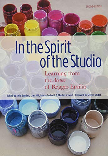 9780807756324: In the Spirit of the Studio: Learning from the Atelier of Reggio Emilia, Second Edition (Early Childhood Education)