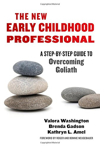 9780807756638: The New Early Childhood Professional: A Step-by-Step Guide to Overcoming Goliath (Early Childhood Education)