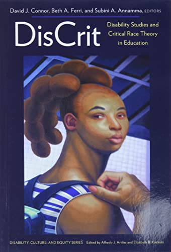 9780807756676: DisCrit--Disability Studies and Critical Race Theory in Education (Disability, Culture, and Equity)