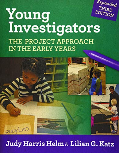 Young Investigators: The Project Approach in the: Judy Harris Helm
