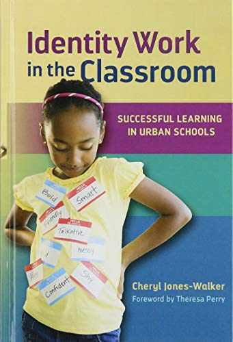 9780807756928: Identity Work in the Classroom: Successful Learning in Urban Schools