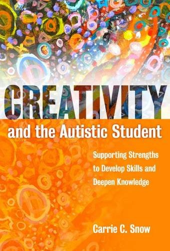 9780807757277: Creativity and the Autistic Student: Supporting Strengths to Develop Skills and Deepen Knowledge