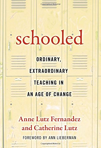 9780807757369: Schooled- Ordinary, Extraordinary Teaching in an Age of Change